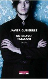 Un bravo ragazzo, Javier Gutiérrez