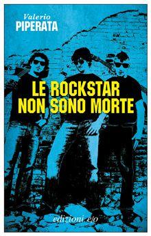 Le rockstar non sono morte