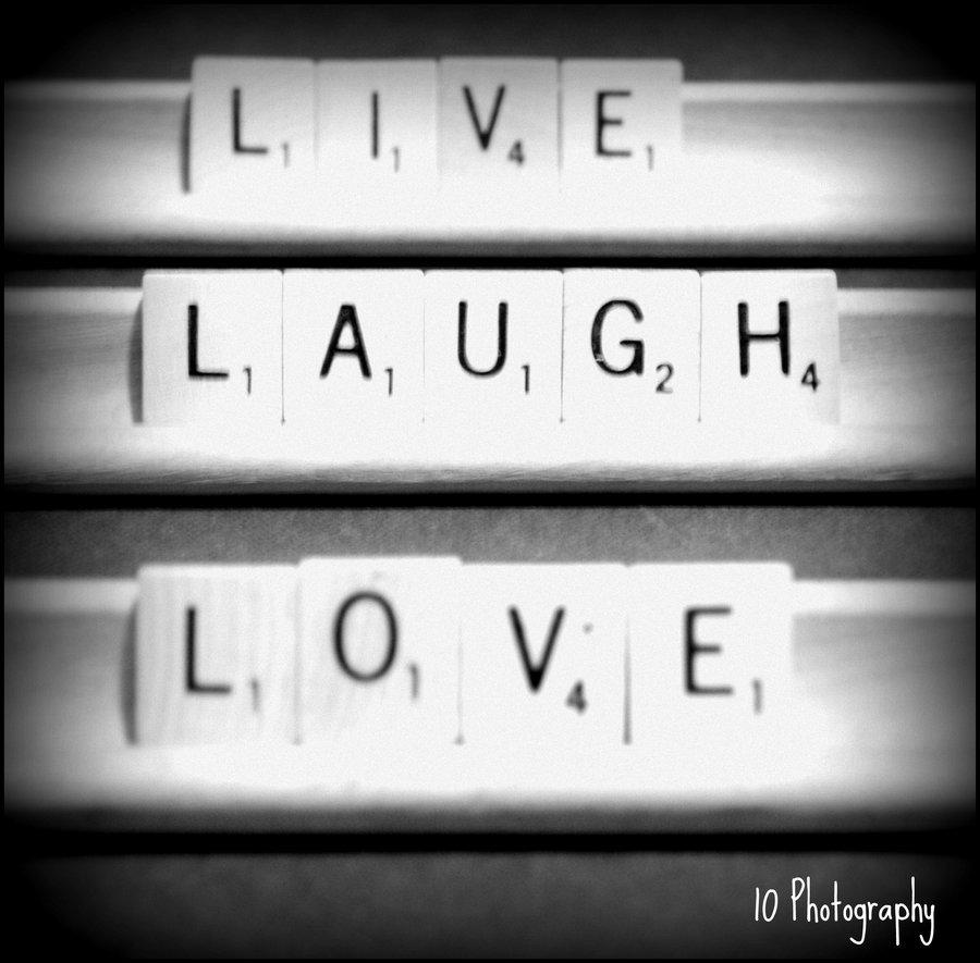 Live_Laugh_Love__BW_by_Jess_Lynne