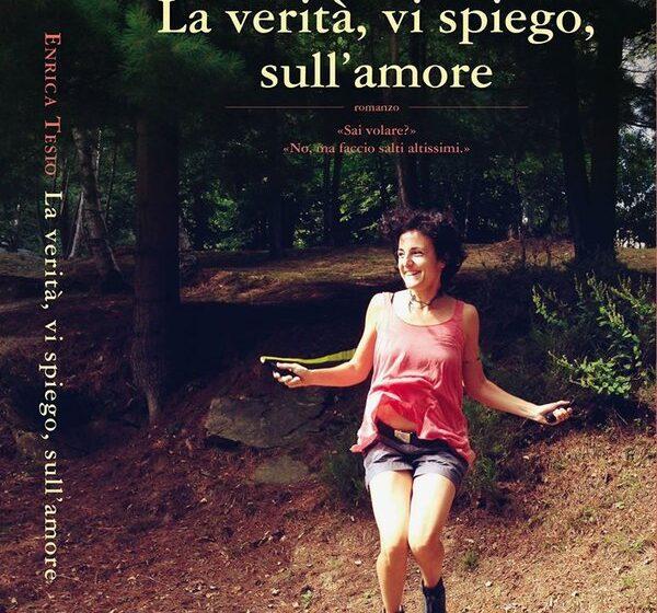Enrica Tesio, La verità vi spiego sull'amore