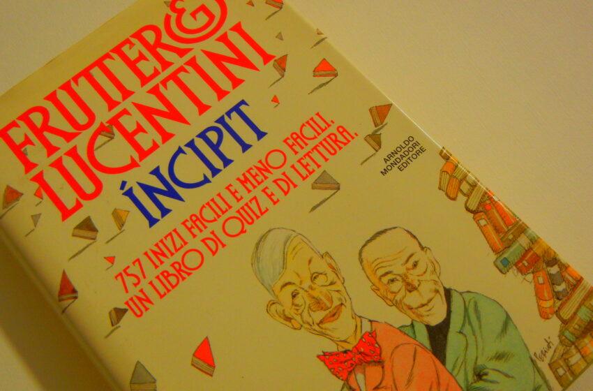 Incipit – Fruttero e Lucentini
