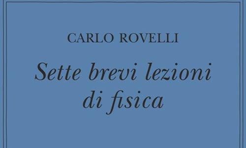 Sette brevi lezioni di fisica – Carlo Rovelli
