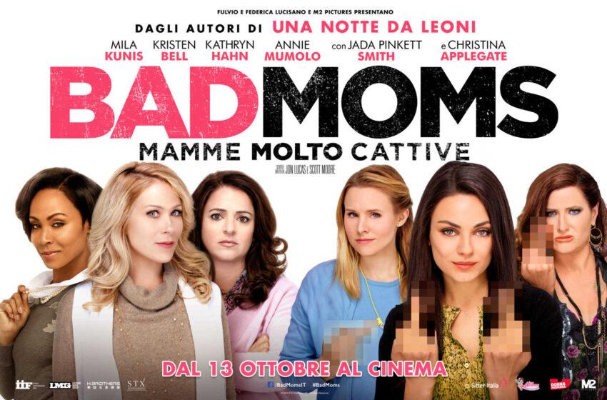 Anteprima Bad Moms – Mamme molto cattive