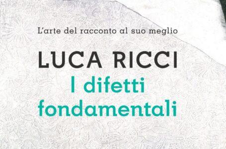 I difetti fondamentali – Luca Ricci