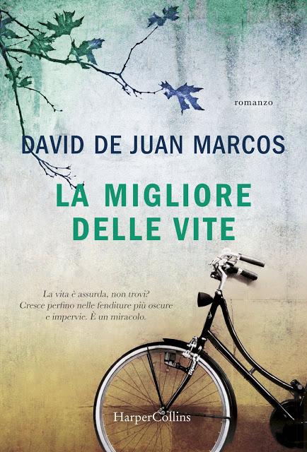 La migliore delle vite – David De Juan Marcos