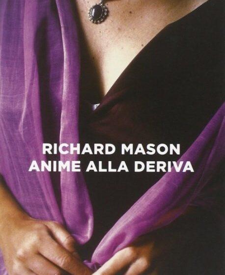 Anime alla deriva di Richard Mason Einaudi