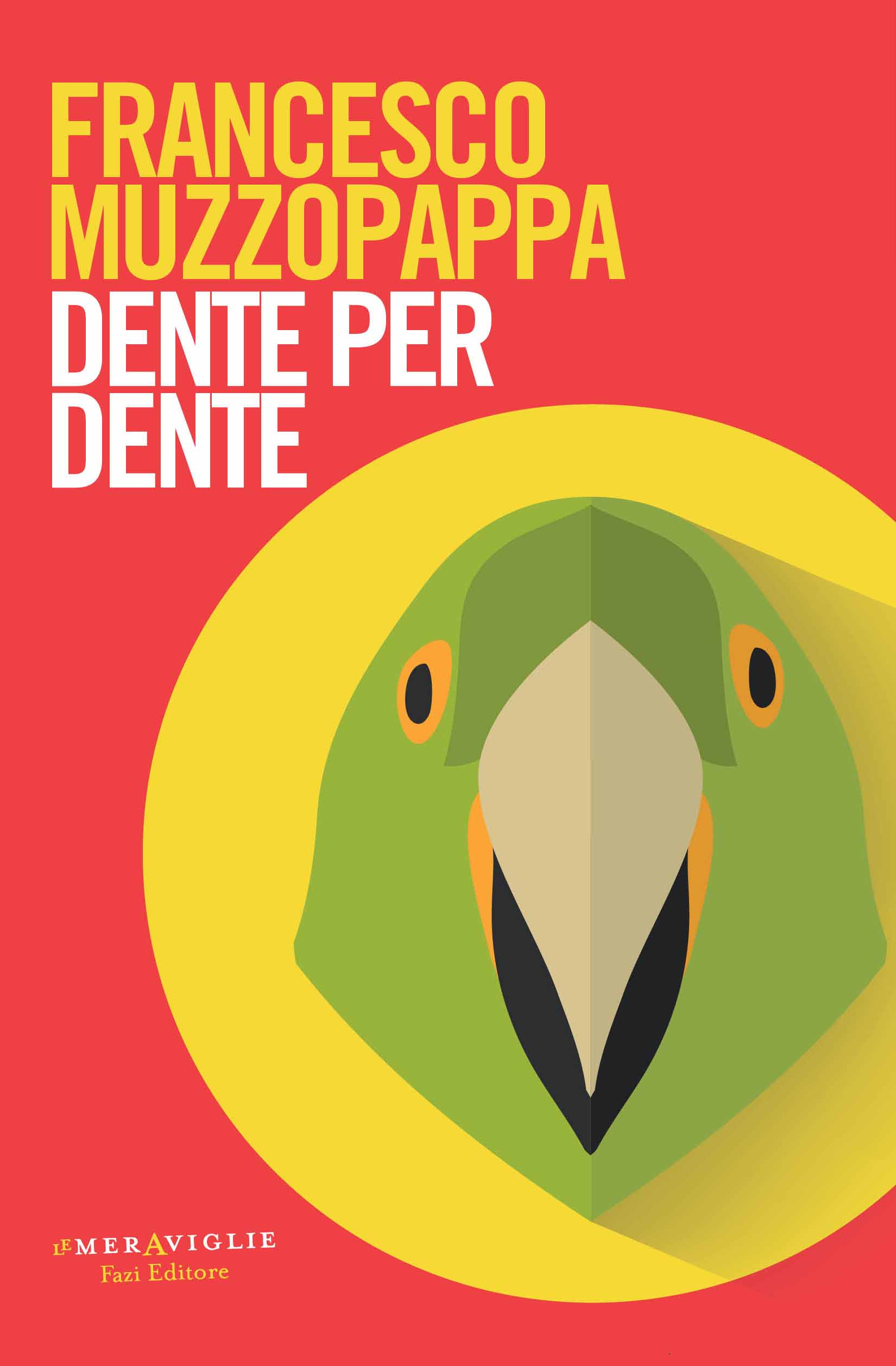 Dente per dente – Francesco Muzzopappa