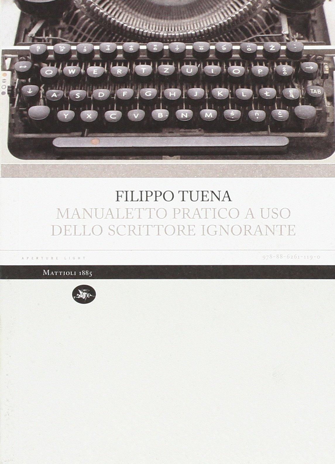 Manuale pratico a uso dello scrittore ignorante – Filippo Tuena