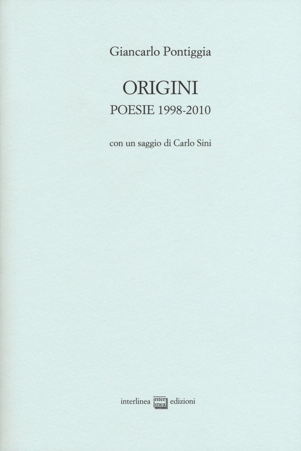 Origini - Poesie 1998-2010 di Giancarlo Pontiggia Interlinea-min