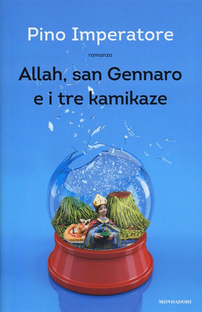 Allah, San Gennaro e i tre kamikaze, Pino Imperatore, Mondadori