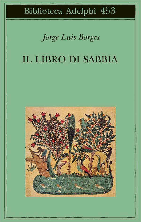 Il libro di sabbia, Jorge Luis Borges, traduzione di Ilde Carmignani, Adelphi,