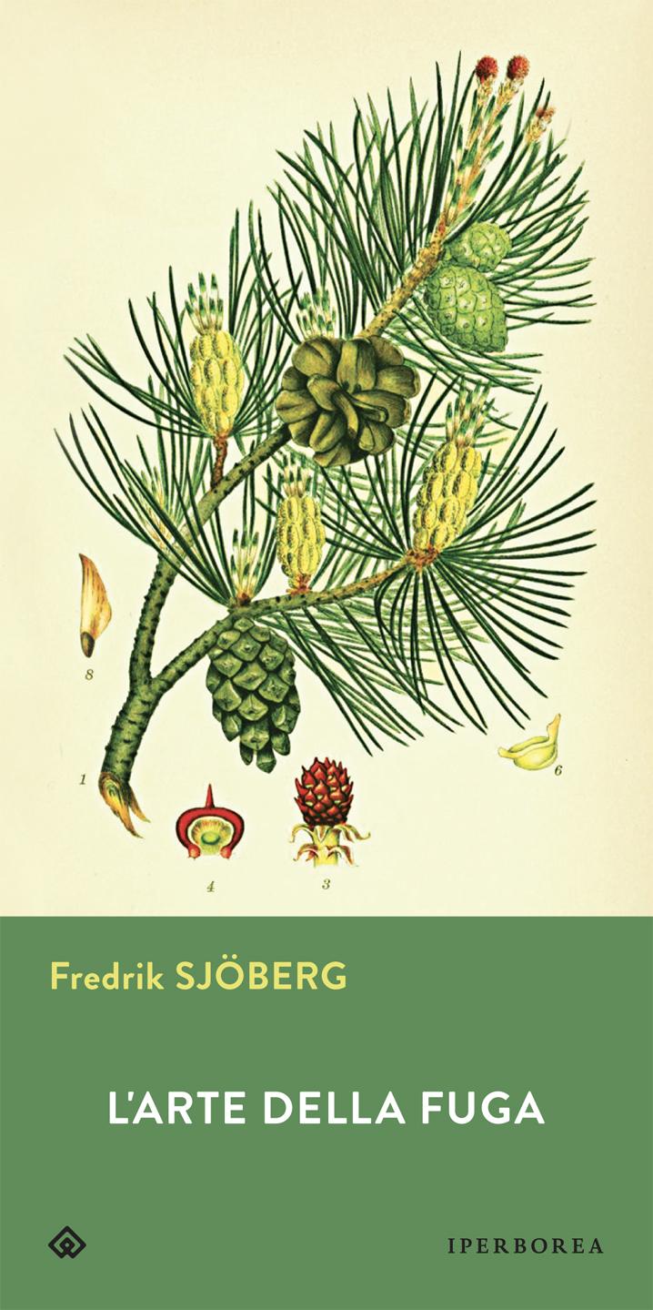 L'arte della fuga, Fredrik Slöberg, traduzione di Fulvio Ferrari, Iperborea