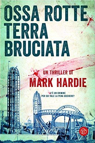 Ossa rotte terra bruciata, Mark Hardie, SEM edizioni