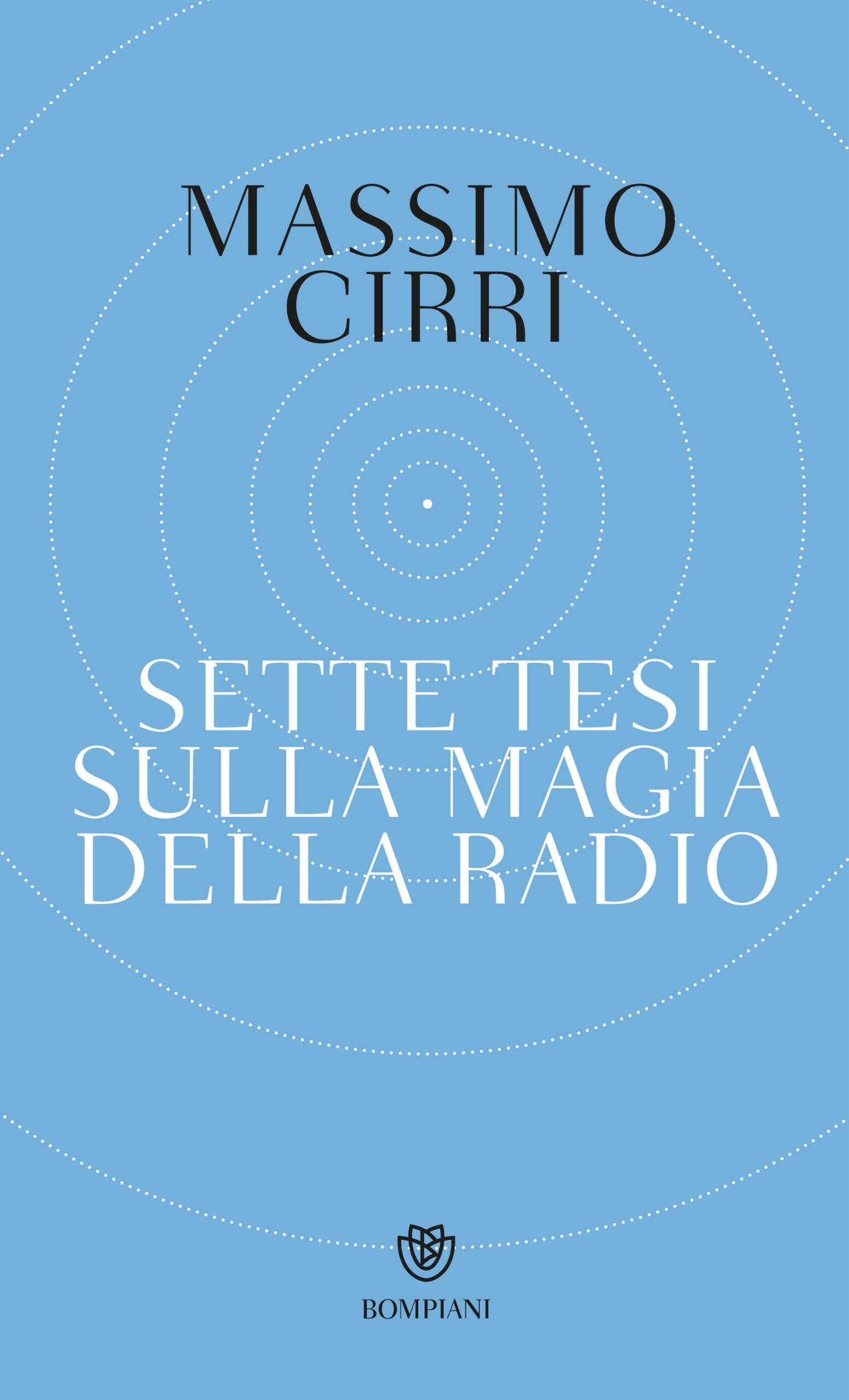 Sette tesi sulla magia della radio, Massimo Cirri, Bompiani,