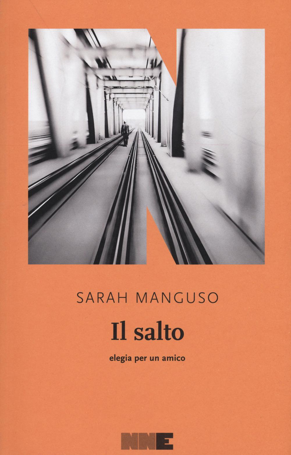 Il salto. Elegia per un amico – Sarah Manguso