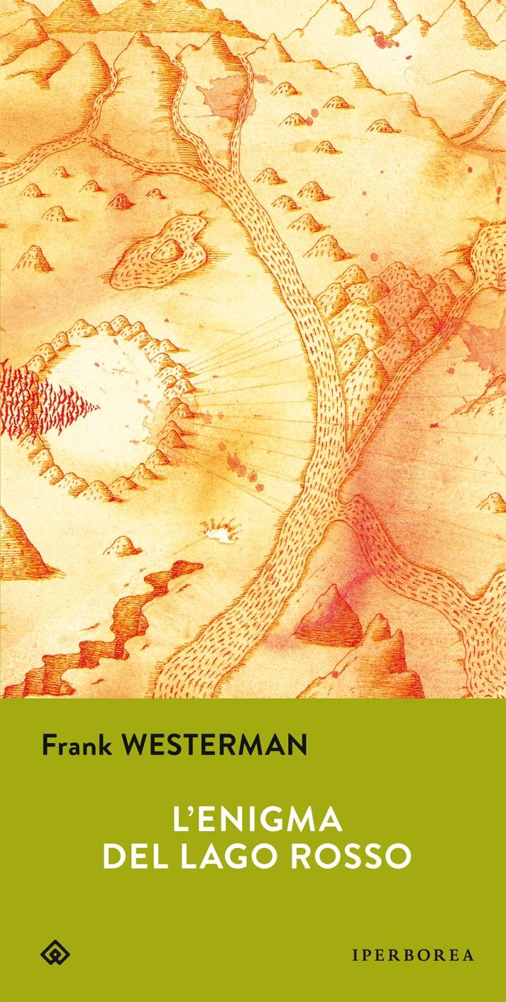 L'enigma del lago rosso – Frank Westerman