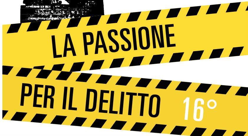 Festival la Passione per il Delitto – saggi, narrativa e anche poesia