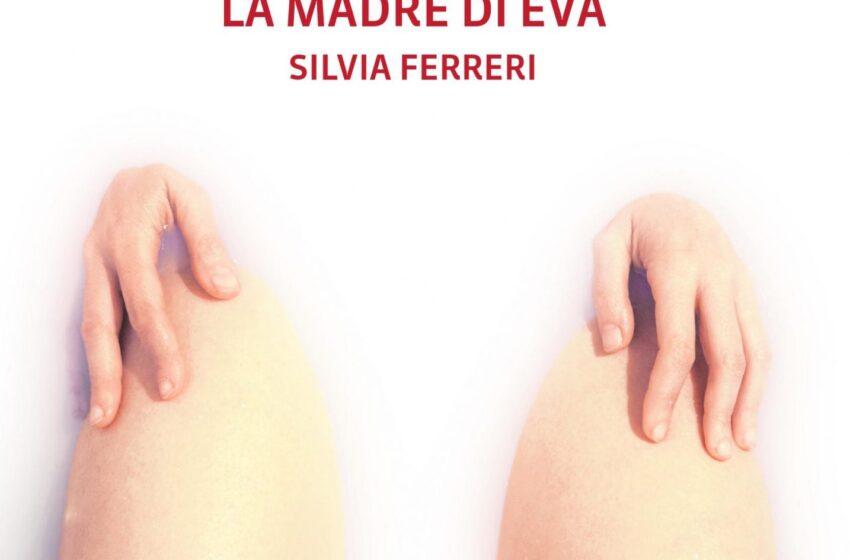 La madre di Eva Silvia Ferreri Neo