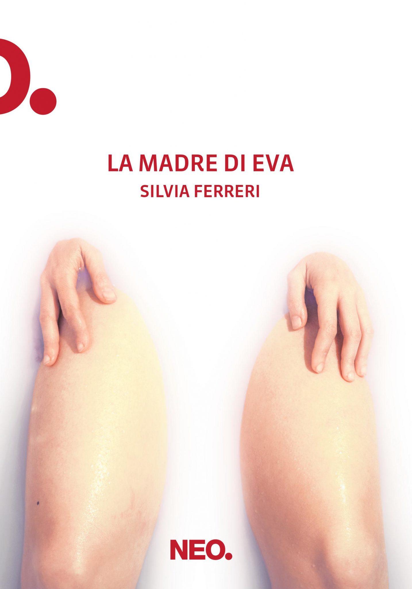 La madre di Eva – Silvia Ferreri