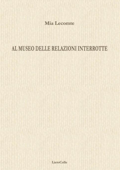 Mia Lecomte Al Museo delle relazioni interrotte LietoColle