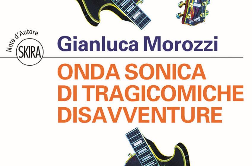 Onda sonica di Gianluca Morozzi, Skira editore