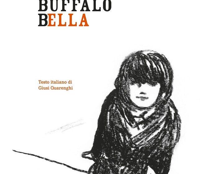 Buffalo Bella di Olivier Douzou, testo italiano di Giusi Quarenghi, Settenove
