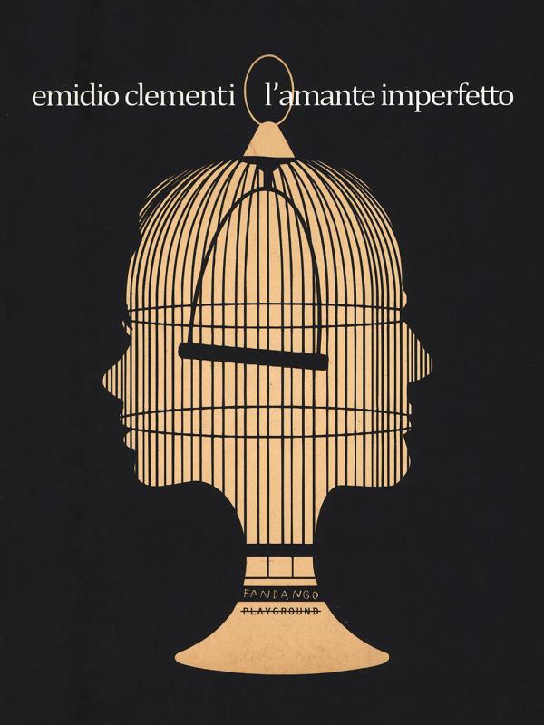 L'AMANTE IMPERFETTO di Emidio Clementi, Fandango