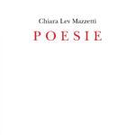 Chiara Lev Mazzetti Poesie Atlantide edizioni