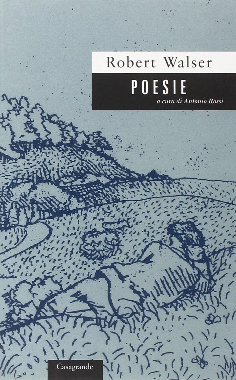 Robert Walser, Poesie, Casagrande.