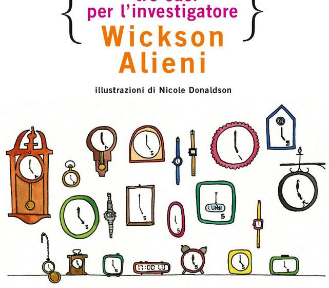 Tre casi per l'investigatore Wickson Alieni di Luca Doninelli.