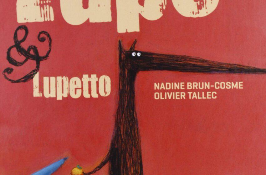 LUPO & LUPETTO di Nadine Brun-Cosme e Olivier Tallec, Clichy,
