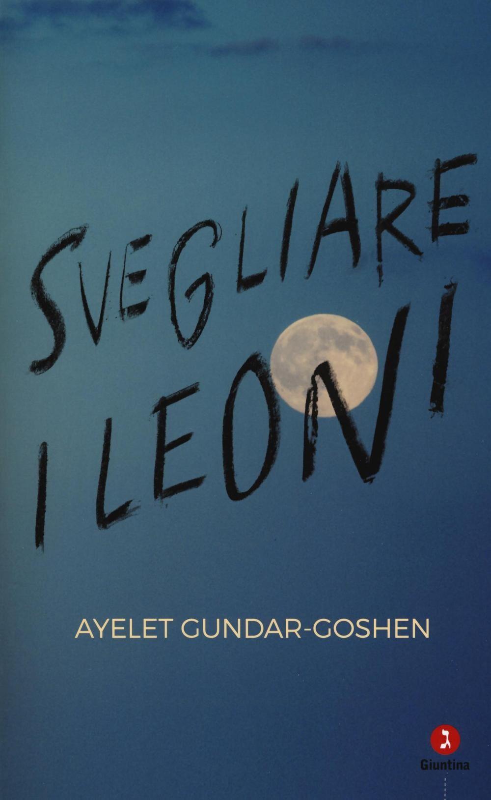 Svegliare i leoni – Ayelet Gundar-Goshen