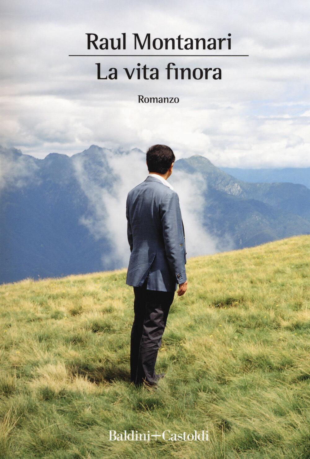 La vita finora – Raul Montanari