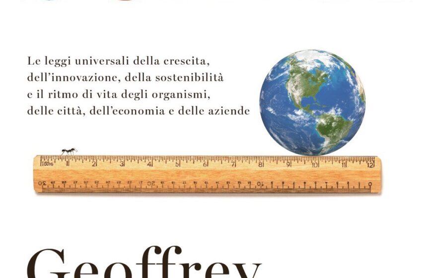 SCALA di Geoffrey West, traduzione di Tullio Cannillo, Mondadori,