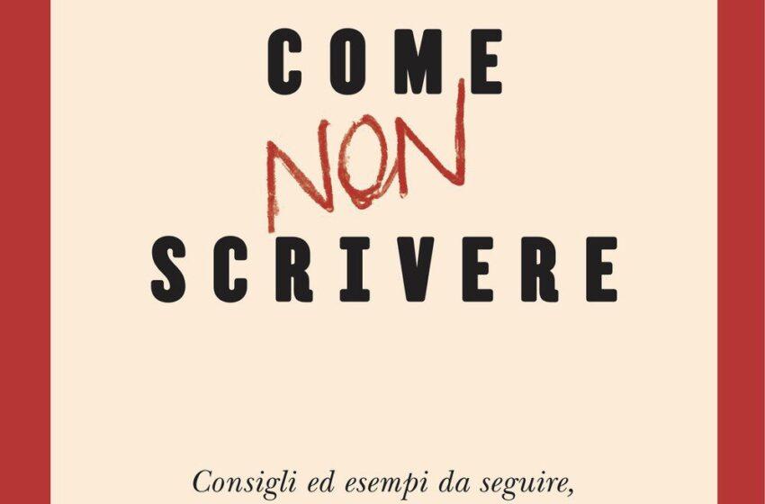 COME NON SCRIVERE di Claudio Giunta, Utet, pagine 328, anche in ebook