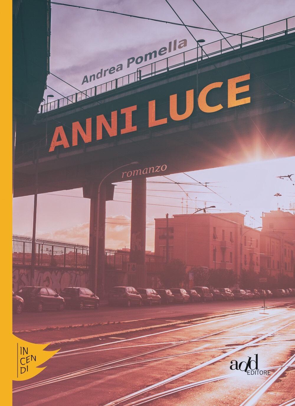 Anni luce – Andrea Pomella