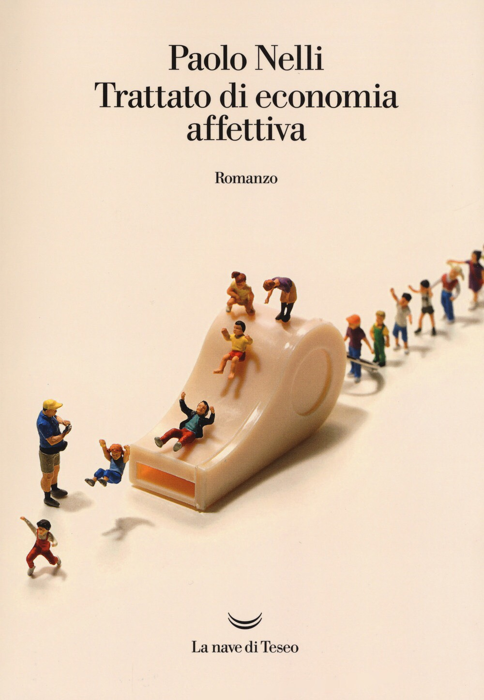Trattato di economia affettiva – Paolo Nelli