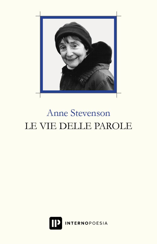 Anne Stevenson - Le vie delle parole - Interno Poesia