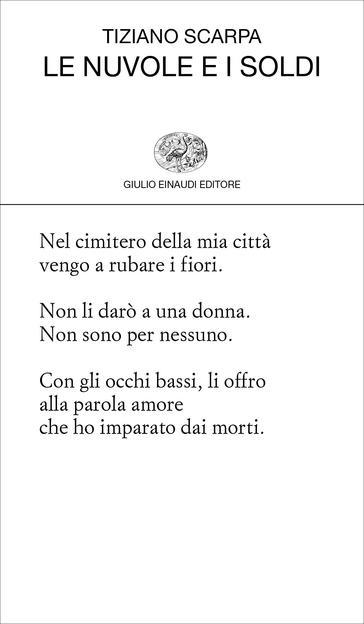 Tiziano Scarpa - Le nuvole e i soldi - Einaudi