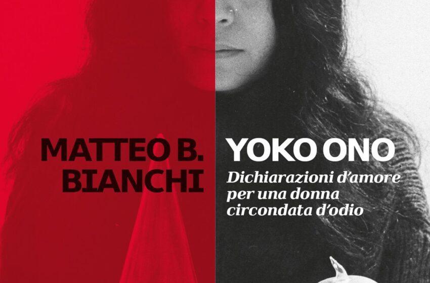 YOKO ONO di Matteo B. Bianchi, Add editore, pagine 249, anche in ebook