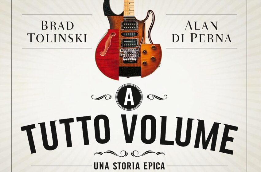 A TUTTO VOLUME di Brad Tolinski e Alan Di Perna, traduzione di Tommso Varvello, Bompiani,