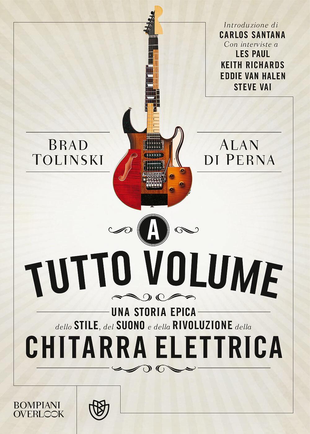 A tutto volume – Brad Tolinski e Alan Di Perna