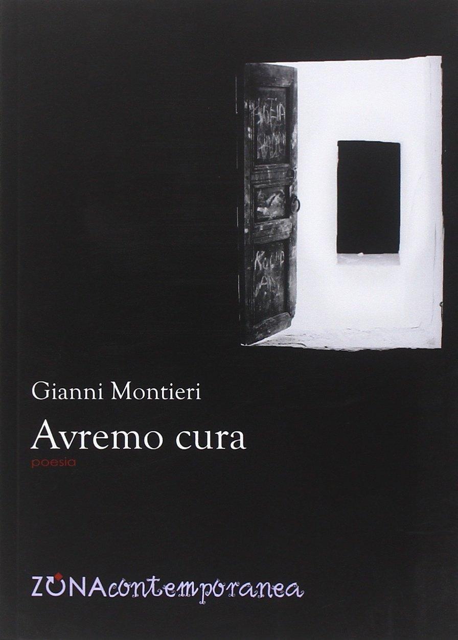 Gianni Montieri Avremo cura (Zona, 2014)