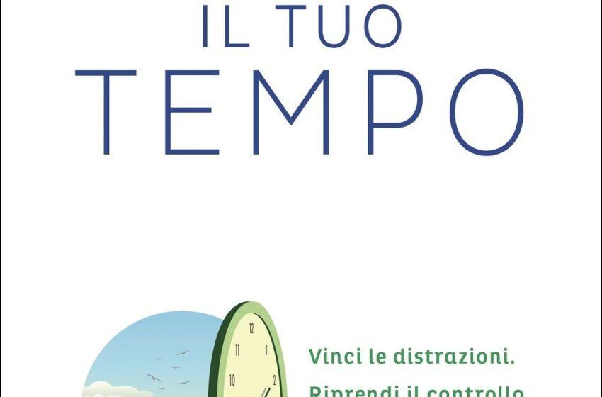 Riconquista il tuo tempo - Andrea Giuliodori - Rizzoli