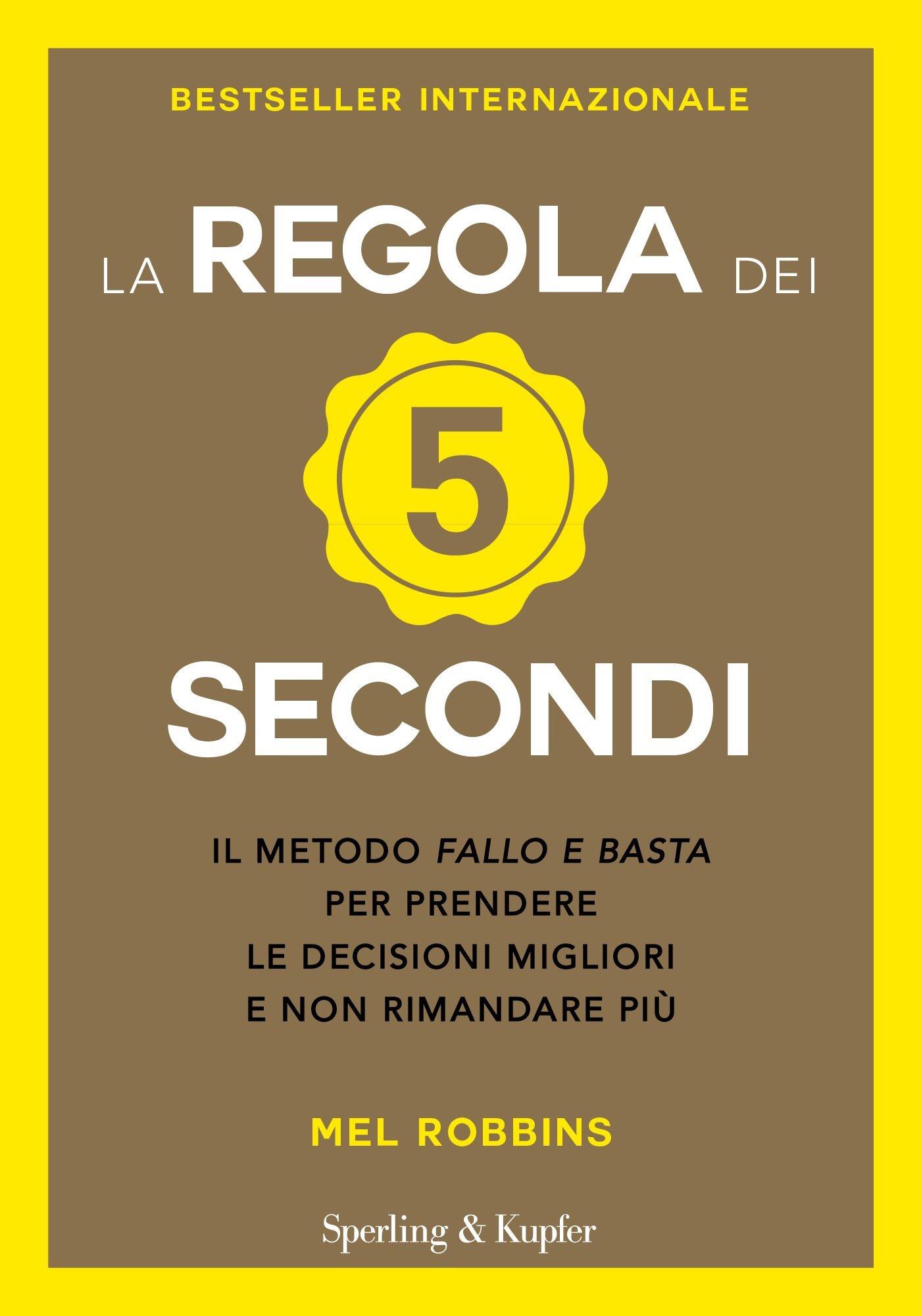 LA REGOLA DEI 5 SECONDI di Mel Robbins, traduzione di Dade Fasic, Sperling & Kupfer