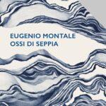 Eugenio Montale – Ossi di seppia – Mondadori