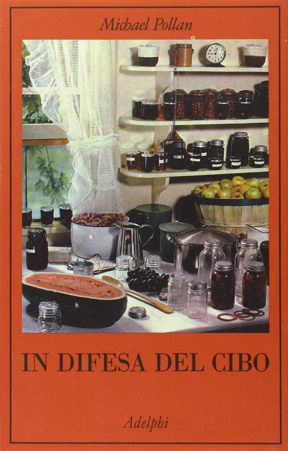 IN DIFESA DEL CIBO di Michael Pollan, traduzione di Giovanni Luciani, Adelphi