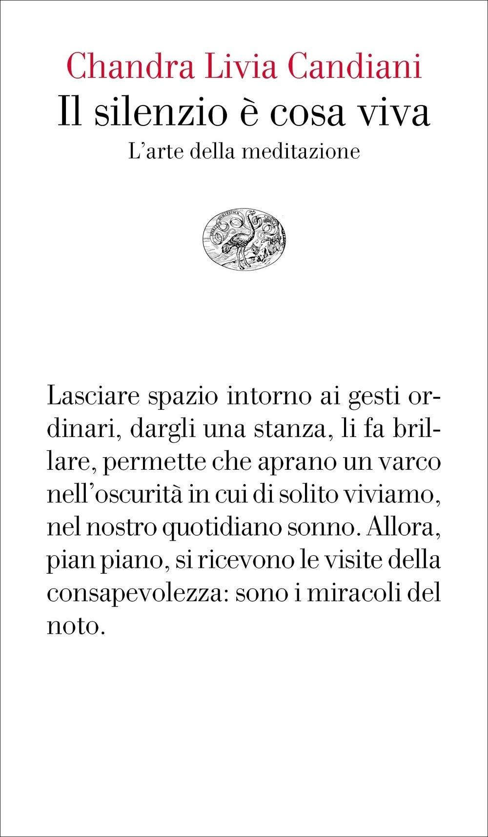 Chandra Livia Candiani - Il silenzio è cosa viva - Einaudi