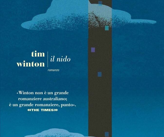 IL NIDO di Tim Winton, traduzione di Stefano Tummolini, Fazi, pagine 442, anche in ebook