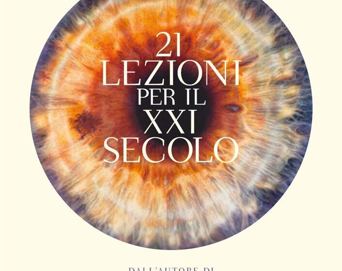 21 LEZIONI PER IL XXI SECOLO di Yuval Noah Harari, Bompiani, traduzione di Marco Piani